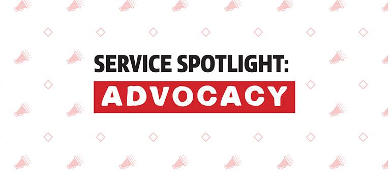 Services Spotlight: Advocacy